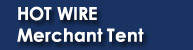 Hot Wire Merchant Tent