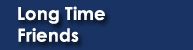 Long Time Friends